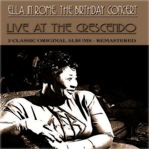 Ella in Rome: The Birthday Concert Live At the Crescendo (2 Classic Original Live Albums - Remastered)
