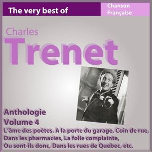 Charles Trenet - Anthologie, vol. 4 (Les incontournables de la chanson française)