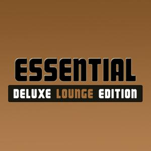 Essential Deluxe Lounge Edition