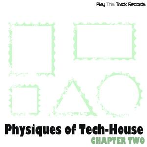 Physiques Of Tech-House - Chapter Two