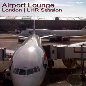 Airport Lounge London | LHR Session