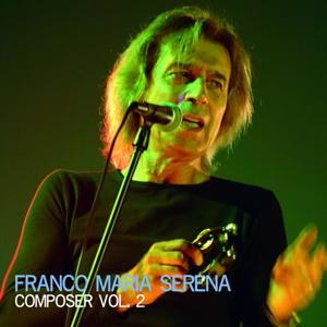 Franco Maria Serena Composer, Vol. 2