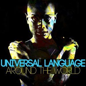 Universal Language (Around the World)