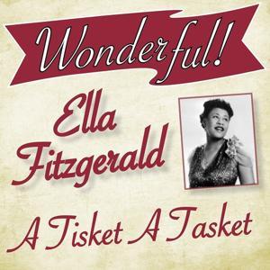 Wonderful.....Ella Fitzgerald (A Tisket A Tasket)