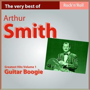 The Very Best of Arthur Smith: Guitar Boogie, Pt. II