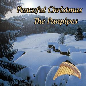 Peaceful Christmas: The Panpipes (Relaxing Atmospheres for Christmas Holidays)