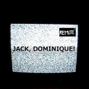Jack, Dominique!