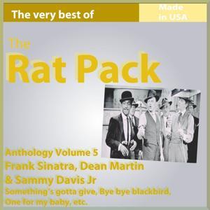 The Rat Pack: Frank Sinatra, Dean Martin & Sammy Davis Jr. (Anthology, Vol. 5)