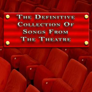 The Definitive Collection of Songs from the Theatre