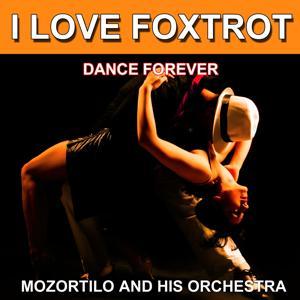 I Love Foxtrot (Dance Forever) (Les plus belles danses)