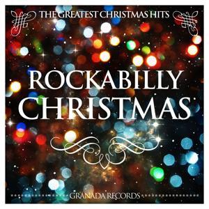 Rockabilly Christmas (The Greatest Christmas Hits)