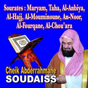 Sourates Maryam, Taha, Al Anbiyah, Al Hajj, Al Mouminoun, An Noor, Al Fourqane, Al Chou'ara - Quran - Coran - Récitation Coranique