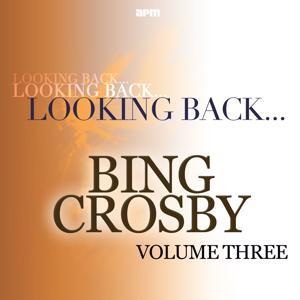 Looking Back...Bing Crosby, Vol. 3