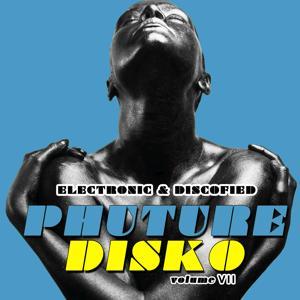 Phuture Disko, Vol. 7 - Electrified & Discofied