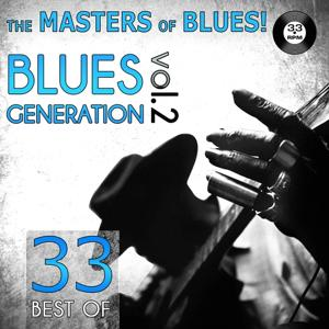 The Masters of Blues! (33 Best of Blues Generation, Vol. 2)