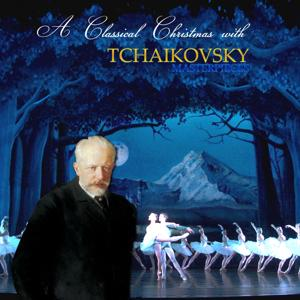 A Classical Christmas with Tchaikovsky Masterpieces