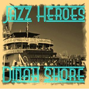 Jazz Heroes - Dinah Shore
