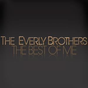 The Everly Brothers (The Best of Me)