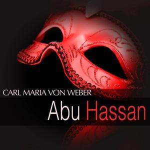 Von Weber: Abu Hassan