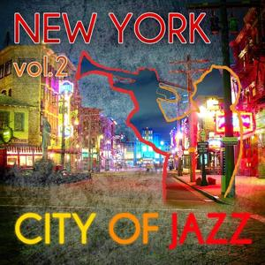 New York - City of Jazz Vol. 2