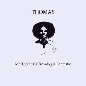 Mr. Thomas's Travelogue Fantastic