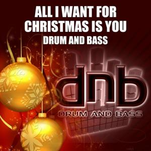 All I Want for Christmas Is You Drum N Bass