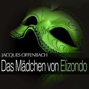 Offenbach: Das Mädchen von Elizondo (Pepito)