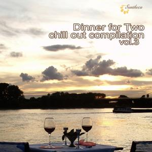 Dinner for Two: Chill Out Compilation, Vol. 3