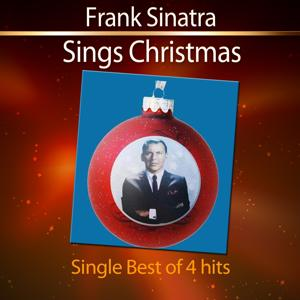Frank Sinatra Sings Christmas (Single Best of 4 Hits)