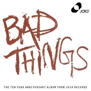 Joia Records Presents: 10 Years of Bad Things