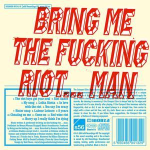 Bring Me The Fucking Riot ... Man