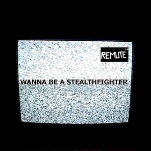 Wanna Be a Stealthfighter