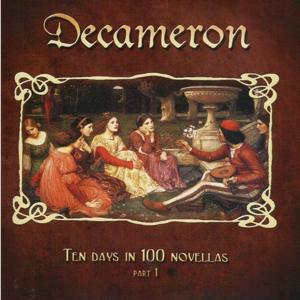 Decameron - Ten Days in 100 Novellas (Pt. 1)