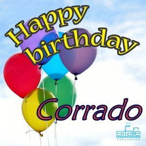 Happy Birthday Corrado (Auguri Corrado)