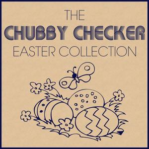 The Chubby Checker Easter Collection