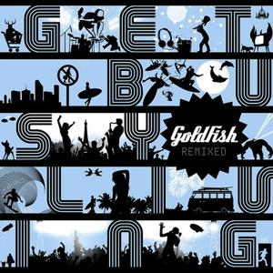 Get Busy Living Remixed