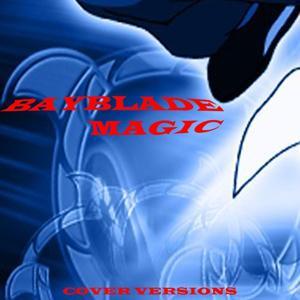 Bayblade Magic (Cover versions)
