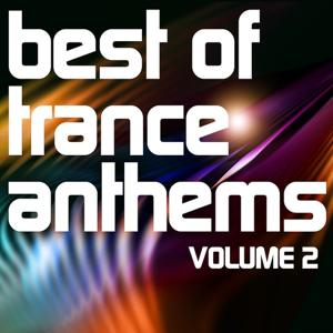 Best of Trance Anthems, Vol.2 (A Classic Hands Up and Vocal Trance Selection)
