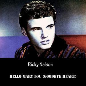 Hello Mary Lou (Goodbye Heart)