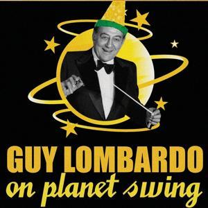 Guy Lombardo On Planet Swing