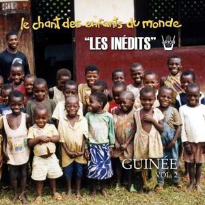 Les Inédits: Chant des Enfants du Monde: Guinée, vol. 2