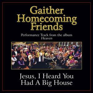 Jesus, I Heard You Had a Big House Performance Tracks