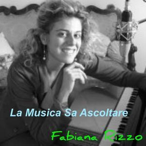 Fabiana Rizzo : La Musica Sa Ascoltare