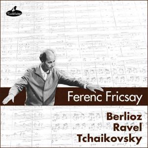 Berlioz Ravel Tchaikovsky
