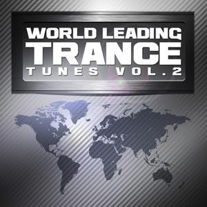 World Leading Trance Tunes, Vol. 2 (Ultimate Greatest Vocal & Progressive Club Anthems)