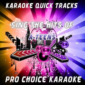 Karaoke Quick Tracks - Sing the Hits of the a-Teens (Karaoke Version) (Originally Performed By The A-Teens)