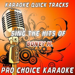Karaoke Quick Tracks - Sing the Hits of Boney M. (Karaoke Version) (Originally Performed By Boney M.)