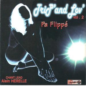 Trip'and lov', vol. 2 (Pa flippé)