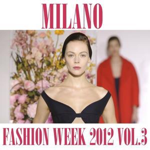 Milano Fashion Week 2012, Vol. 3