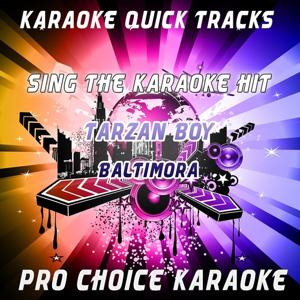Karaoke Quick Tracks : Tarzan Boy (Karaoke Version) (Originally Performed By Baltimora)